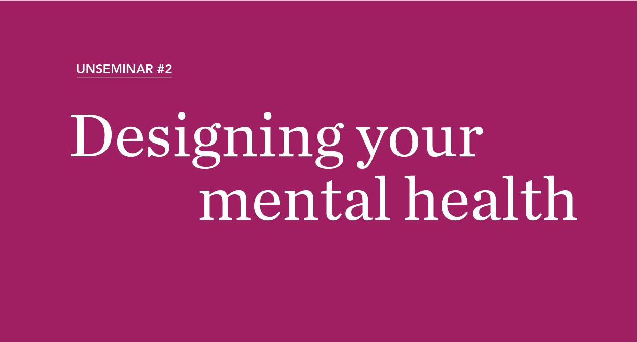 Designing mental health